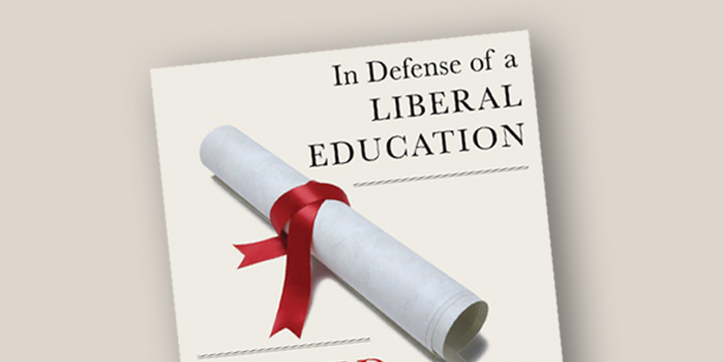 Book review of In Defense of a Liberal Education