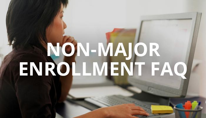 Non-major enrollment F.A.Q.