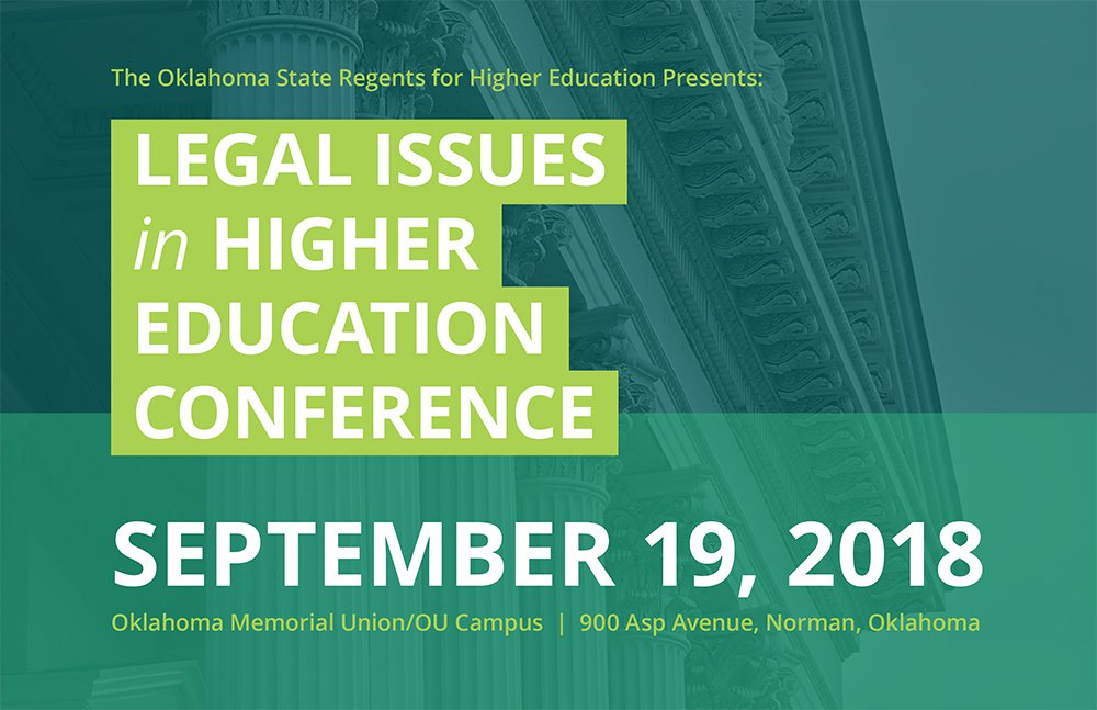 Legal Issues in Higher Education Conference September 19, 2018 Oklahoma Memorial Union/OU Campus, 900 Asp Ave, Norman, Oklahoma